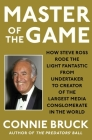 Master of the Game: How Steve Ross Rode the Light Fantastic from Undertaker to Creator of the Largest Media Conglomerate in the World Cover Image
