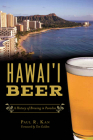 Hawai'i Beer: A History of Brewing in Paradise (American Palate) Cover Image