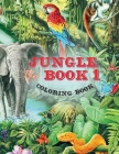The Jungle Book 1 Coloring Book: This Coloring Book for Kids Includes Jungle Animals Forest. Children Activity Books for Kids Ages 2-4, 4-8, Boys, Gir Cover Image
