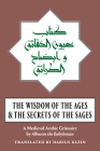 The Wisdom of the Ages and the Secrets of the Sages: A Medieval Arabic Grimoire Cover Image