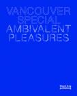 Vancouver Special: Ambivalent Pleasures Cover Image