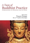 A Taste of Buddhist Practice: Approaching Its Meaning and Its Ways Cover Image