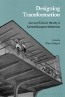 Designing Transformation: Jews and Cultural Identity in Central European Modernism Cover Image