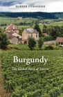 Burgundy: The Global Story of Terroir (New Directions in Anthropology #43) Cover Image