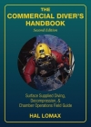 The Commercial Diver's Handbook: Surface-Supplied Diving, Decompression, and Chamber Operations Field Guide Cover Image