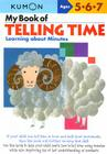 My Book of Telling Time: Learning about Minutes (Kumon Workbooks) Cover Image