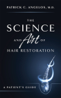 The Science and Art of Hair Restoration: A Patient's Guide Cover Image