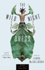 The Wild Night Dress: Poems (Miller Williams Poetry Prize) Cover Image