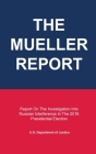 The Mueller Report: Report On The Investigation Into Russian Interference In The 2016 Presidential Election Cover Image