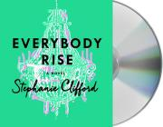 Everybody Rise: A Novel Cover Image