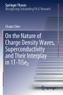 On the Nature of Charge Density Waves, Superconductivity and Their Interplay in 1t-Tise₂ (Springer Theses) Cover Image