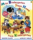 Miss Bindergarten Stays Home From Kindergarten Cover Image