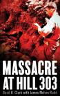 Massacre at Hill 303 Cover Image