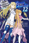 Is It Wrong to Try to Pick Up Girls in a Dungeon? On the Side: Sword Oratoria, Vol. 12 (light novel) (Is It Wrong to Try to Pick Up Girls in a Dungeon? On the Side: Sword Oratoria (light novel) #12) Cover Image