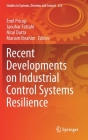 Recent Developments on Industrial Control Systems Resilience (Studies in Systems #255) Cover Image