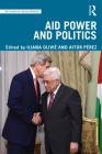 Aid Power and Politics (Rethinking Development) Cover Image