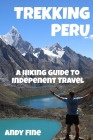 Trekking Peru: A Hiking Guide to Independent Travel Cover Image