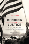Bending Toward Justice: The Voting Rights ACT and the Transformation of American Democracy Cover Image