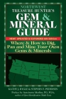 Northwest Treasure Hunter's Gem and Mineral Guide (6th Edition): Where and How to Dig, Pan and Mine Your Own Gems and Minerals Cover Image