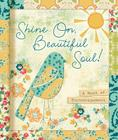 Shine On, Beautiful Soul: A Book for Friends (All Things Beautiful) Cover Image