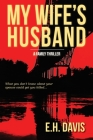 My Wife's Husband: A Family Thriller Cover Image