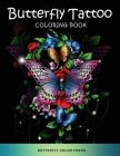 Butterfly Tattoo Coloring Book: Adult Coloring Book with Amazing Designs for Relaxation and Fun Cover Image