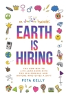 Earth Is Hiring: The New Way to Live, Lead, Earn and Give for Millennials and Anyone Who Gives a Sh*t Cover Image