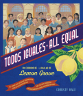 Todos Iguales / All Equal: Un Corrido de Lemon Grove / A Ballad of Lemon Grove Cover Image