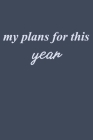 my plans for this year: I hope that the year will be a perfect Cover Image
