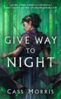 Give Way to Night (Aven Cycle #2) Cover Image