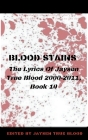 Blood Stains: The Lyrics Of Jaysen True Blood 2000-2011, Book 10 Cover Image