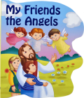 My Friends the Angels (St. Joseph Sparkle Books) Cover Image