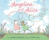 Angelina and Alice (Angelina Ballerina) Cover Image