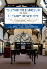 The Whipple Museum of the History of Science: Objects and Investigations, to Celebrate the 75th Anniversary of R. S. Whipple's Gift to the University Cover Image