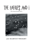 The Faeries and I: How I Discovered the Faeries Cover Image