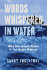 Words Whispered in Water: Why the Levees Broke in Hurricane Katrina (Natural Disaster, New Orleans Flood, Government Corruption) Cover Image