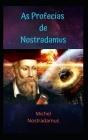 As Profecias de Nostradamus: As incríveis profecias do grande profeta de todos os tempos. Cover Image