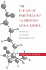 The China-Us Partnership to Prevent Spina Bifida: The Evolution of a Landmark Epidemiological Study Cover Image