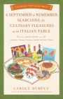 September to Remember: Searching for Culinary Pleasures at the Italian Table (Book Three) - Lombardy, Tuscany, Compania, Apulia, and Lazio (R Cover Image