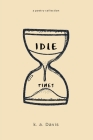 idle times: a poetry collection Cover Image