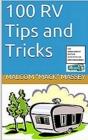 100 RV Tips and Tricks: 5th Anniversary Bonus Edition Cover Image
