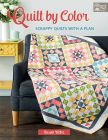 Quilt by Color: Scrappy Quilts with a Plan Cover Image