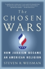 The Chosen Wars: How Judaism Became an American Religion Cover Image