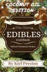Kief Preston's Time-Tested Edibles Cookbook: Medical Marijuana Recipes Coconut Edition Cover Image