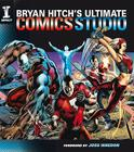 Bryan Hitch's Ultimate Comics Studio Cover Image