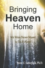 Bringing Heaven Home: We Were Never Meant to Do It Alone Cover Image