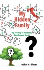 My Hidden Family: My Journey of Discovery, Decision and Deceit Cover Image