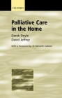Palliative Care in the Home (Oxford Medical Publications) Cover Image