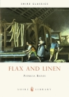 Flax and Linen (Shire Library) Cover Image