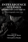 Intelligence Studies in Britain and the Us: Historiography Since 1945 Cover Image